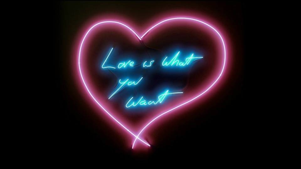Love Is What You Wantby Tracey Emin