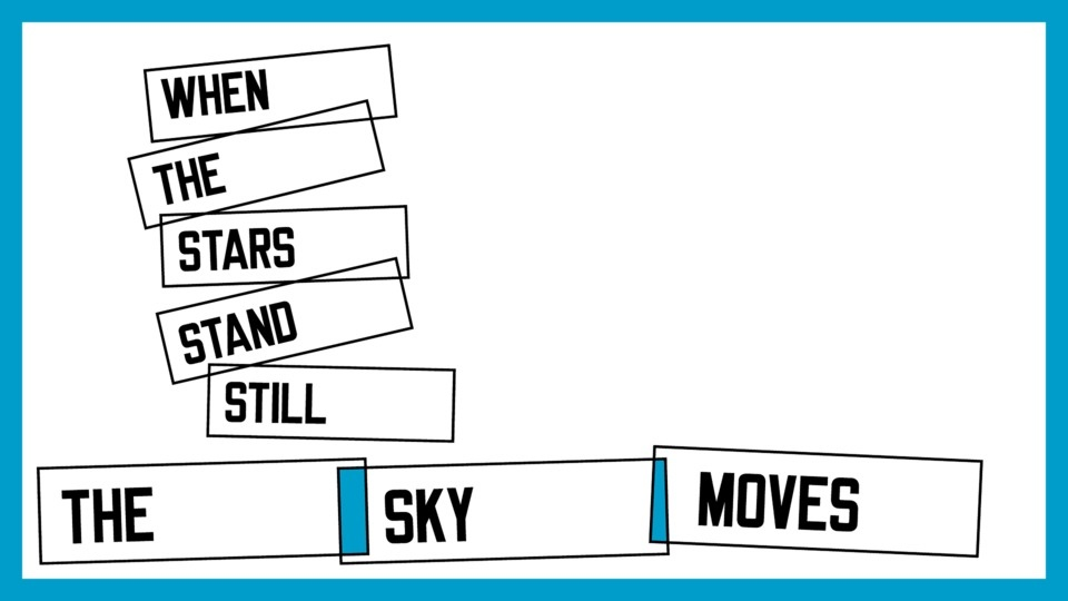 The Sky Movesby Lawrence Weiner