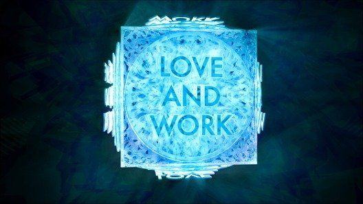 LOVE AND WORK