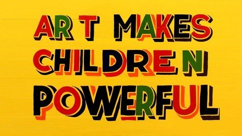 Art Makes Children Powerful