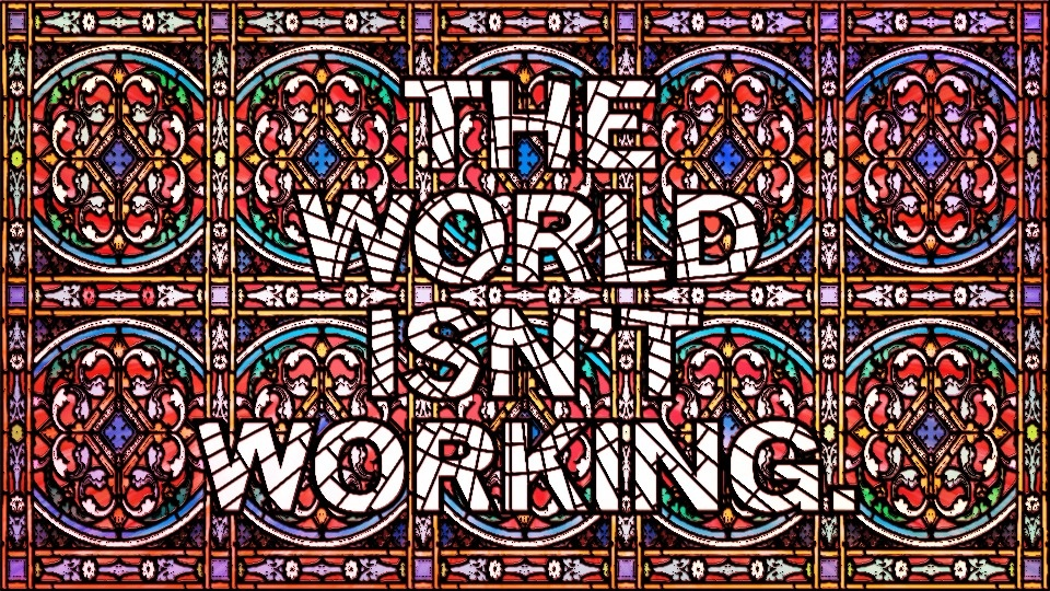 The World Isn't Workingby Mark Titchner