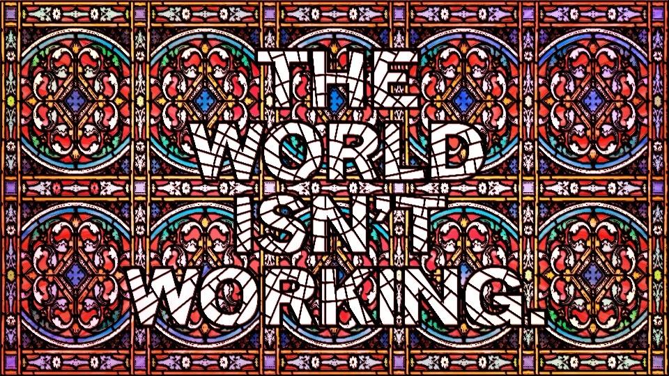 The World Isn't Workingby Mark Titchner