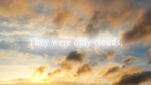 They were only clouds...